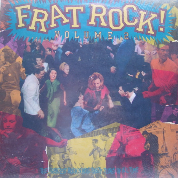 Frat Rock! Volume 2 The Greatest Rock 'N' Roll Party Tunes Of All Time