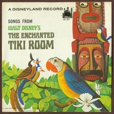 Songs From Walt Disney's The Enchanted Tiki Room