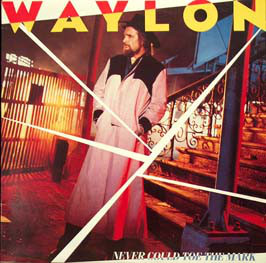Waylon Jennings - Never Could Toe The Mark Album